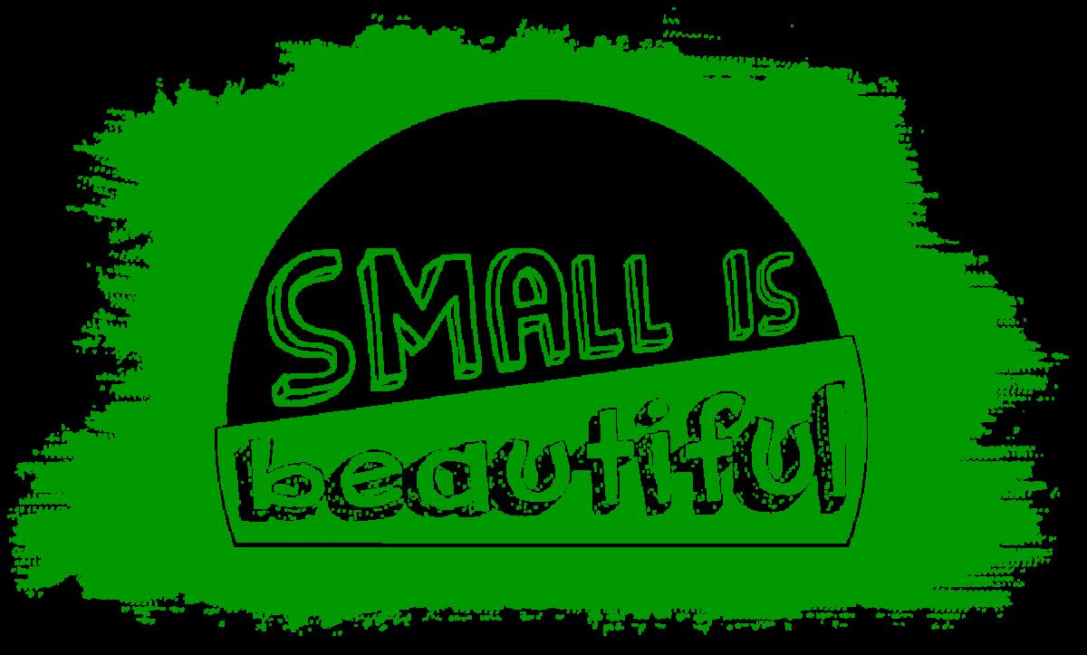 Küçük Güzeldir – Small Is Beautiful